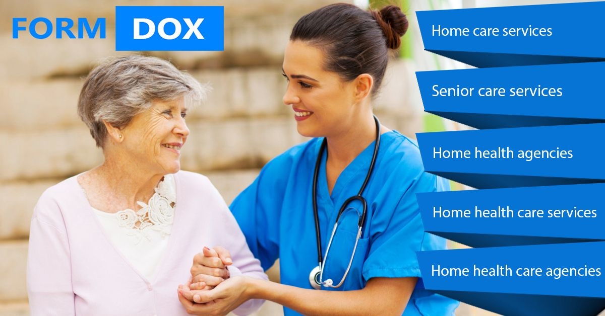 Formdox Is The Most Unconventional Home Health Care Software With The Cognition To Provide Effective Effi Home Health Care Home Health Agency Care Agency