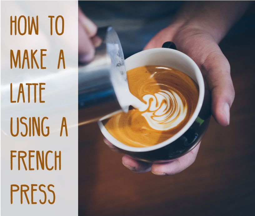 How to make a latte using a french press how to make a