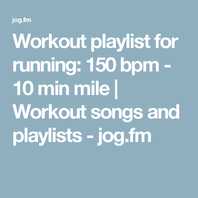Workout playlist for running: 150 bpm - 10 min mile | Workout songs