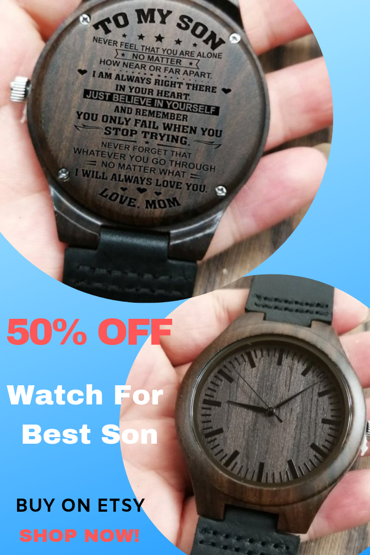 To My Son Watch From Mom
