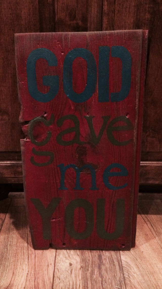 "Reclaimed barn wood ""god gave me you"" sign"