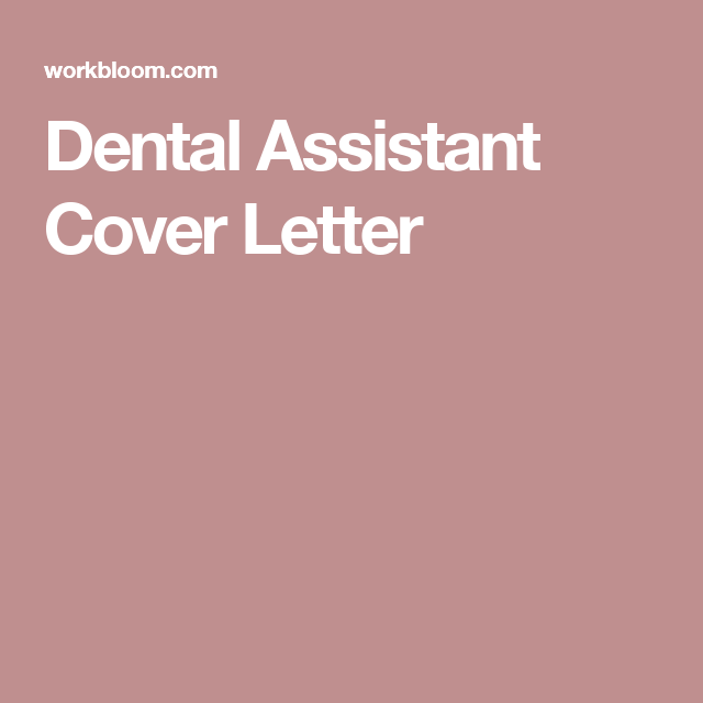 Dental Assistant Cover Letter | resume | Pinterest | Dental and ...