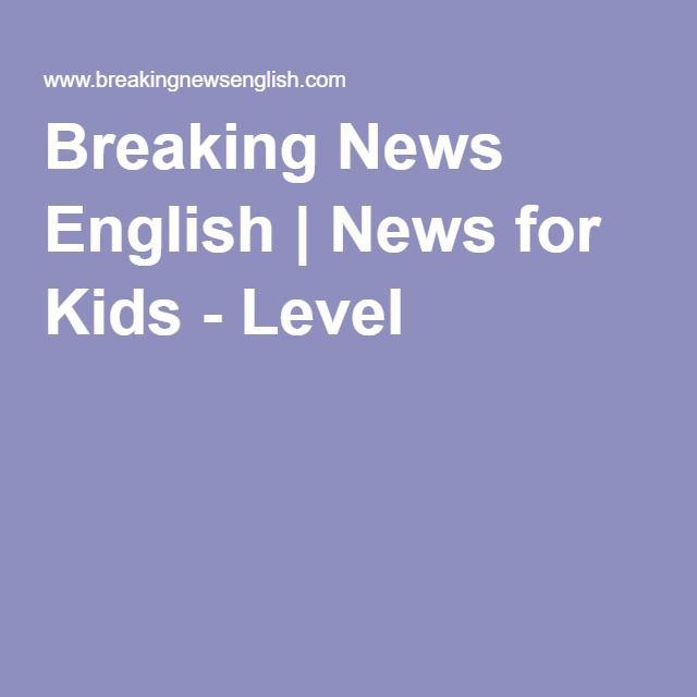 Breaking News English News For Kids Breaking News English