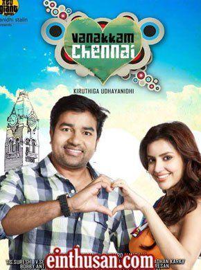 Vanakkam Chennai Tamil Movie Online Shiva Priya Anand And Santhanam Directed By Kiruthiga Udhayanidhi Music By An Tamil Movies Online Tamil Movies Chennai