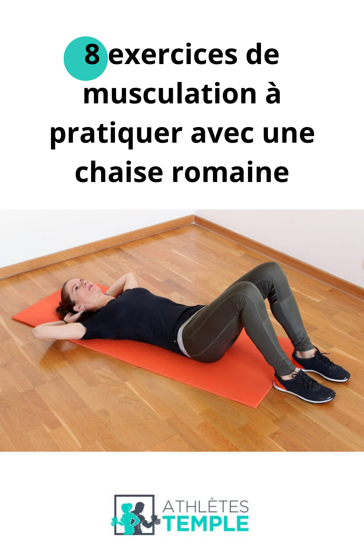 7 exercices de musculation à pratiquer avec une chaise romaine