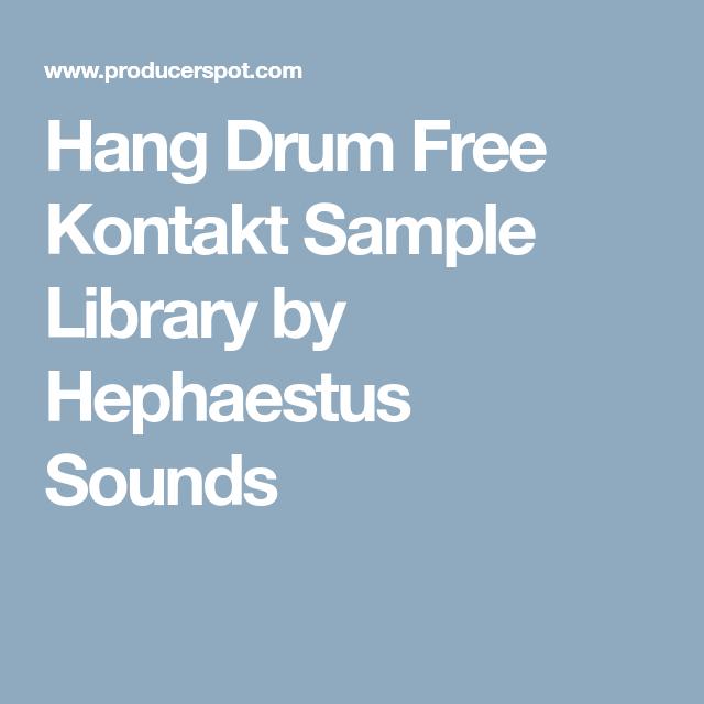 Hang Drum Free Kontakt Sample Library by Hephaestus Sounds
