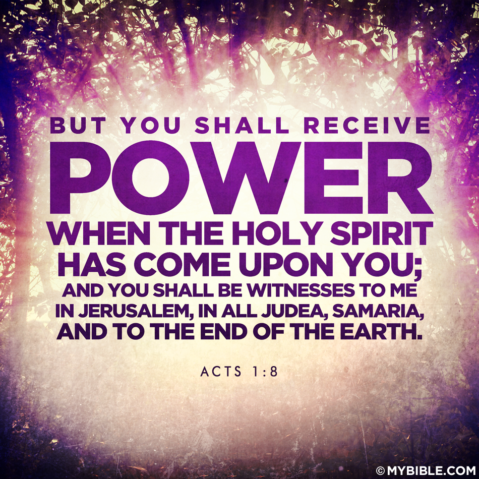 But you shall receive power when the Holy Spirit has come upon you; and you  shall be witnesses to Me in Jerusalem, and in all J… | Saint esprit,  Jérusalem