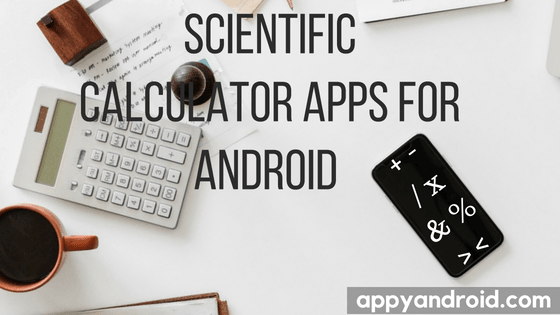 Top 5 Best Scientific Calculator Apps for Android 2019