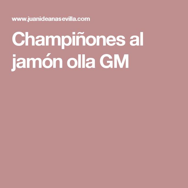 Champiñones al jamón olla GM