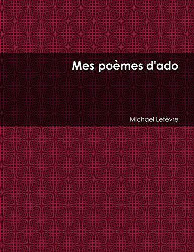 Mes Poemes D'Ado de Michael Lefevre http://www.amazon.fr/dp/1291957847/ref=cm_sw_r_pi_dp_bYJDub0M16XGS