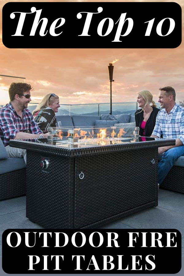 10 Stunning Fire Pit Tables To Keep You Warm and Cozy