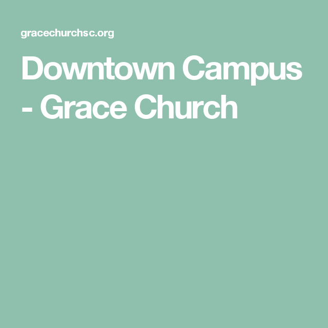 Downtown Campus - Grace Church