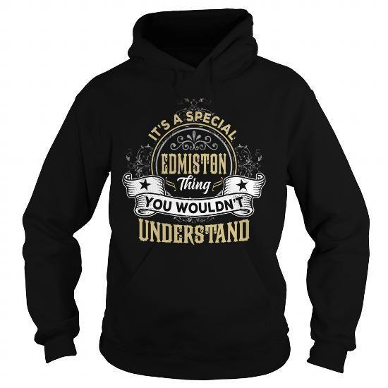 I Love EDMISTON EDMISTONYEAR EDMISTONBIRTHDAY EDMISTONHOODIE EDMISTONNAME EDMISTONHOODIES  TSHIRT FOR YOU T-Shirts