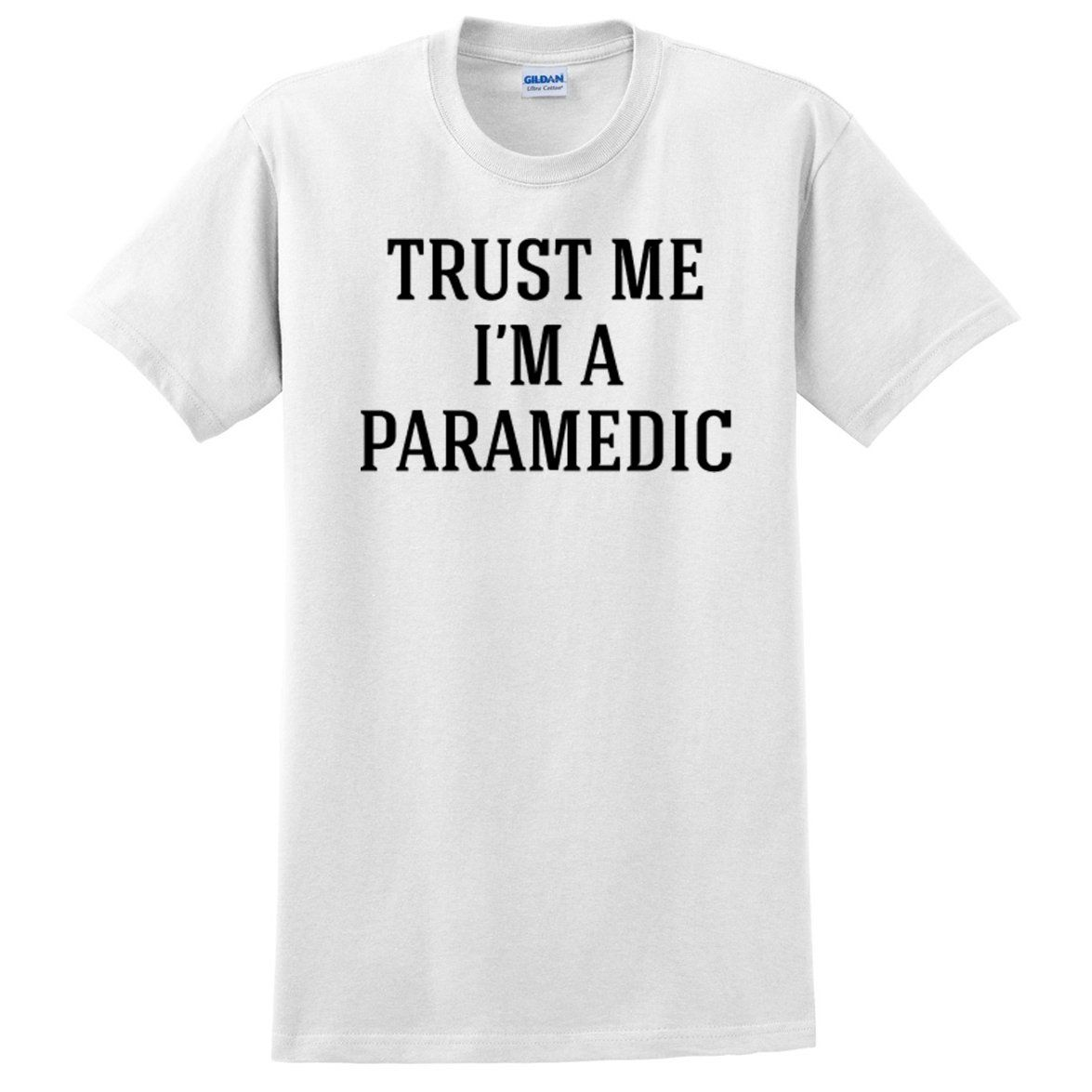 Trust me I'm a paramedic funny cool geek gift ideas T