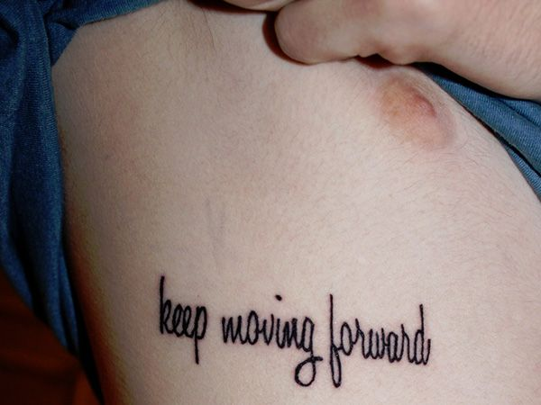 Keep Moving Forward 100 Tattoo Quotes You Should Check Before