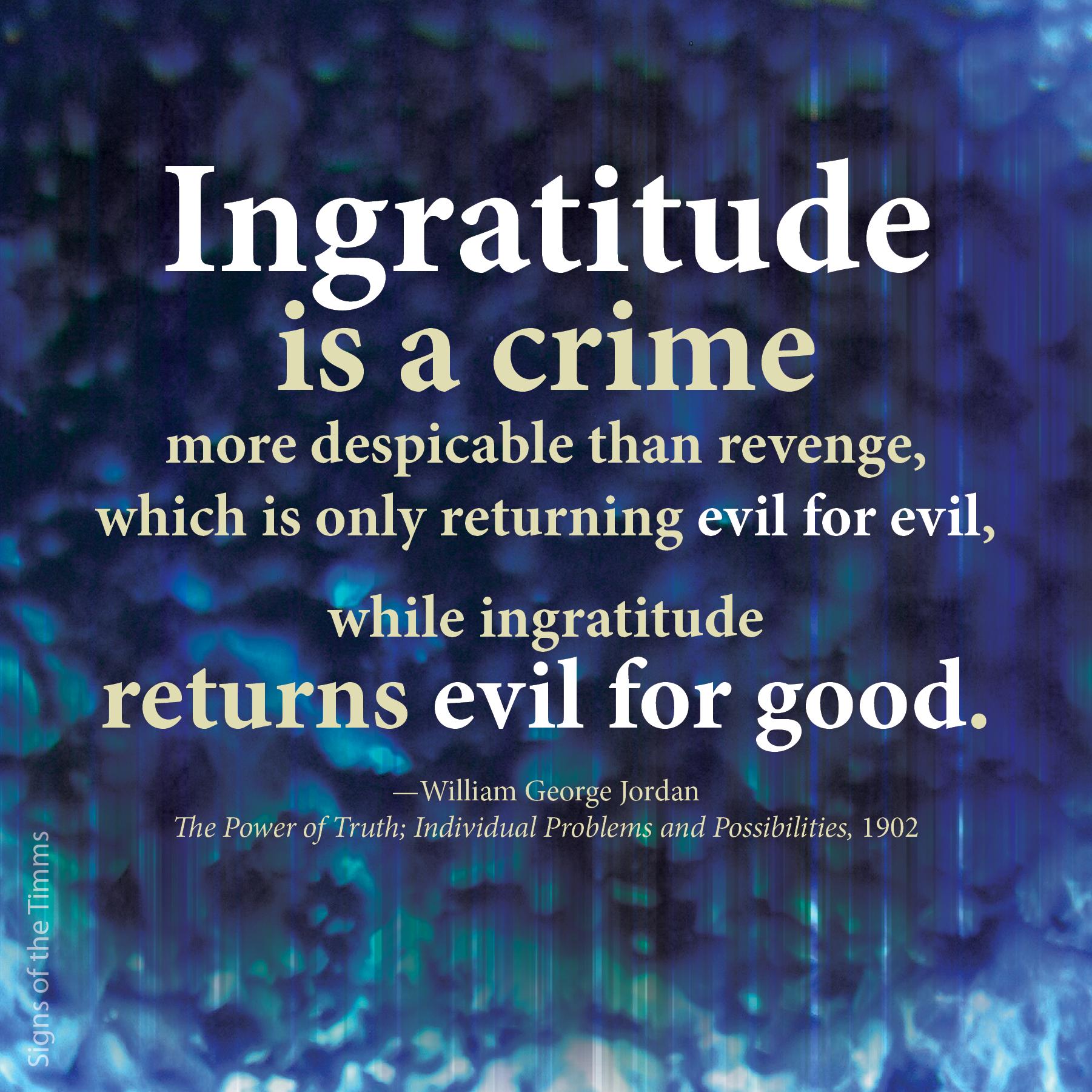 Ingratitude Quotes Greatquotes Gratitude