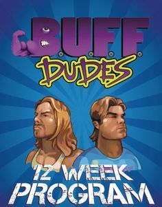 Healthy Food Recipes & Gym Workout Routines. Lose Fat, Gain Muscle. | B.U.F.F. Dudes: Buff Dudes 12 Week Plan
