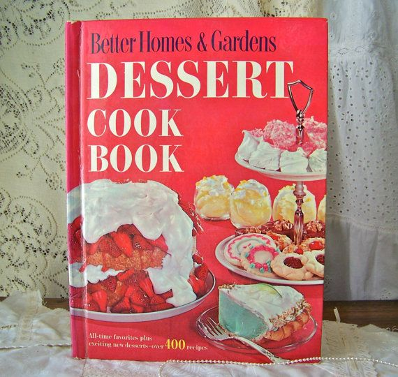 Vintage Dessert Cookbook Better Homes and Gardens 1960 Gardens