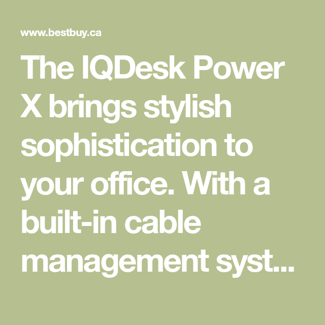 The IQDesk Power X brings stylish sophistication to your office. With a built-in cable ...