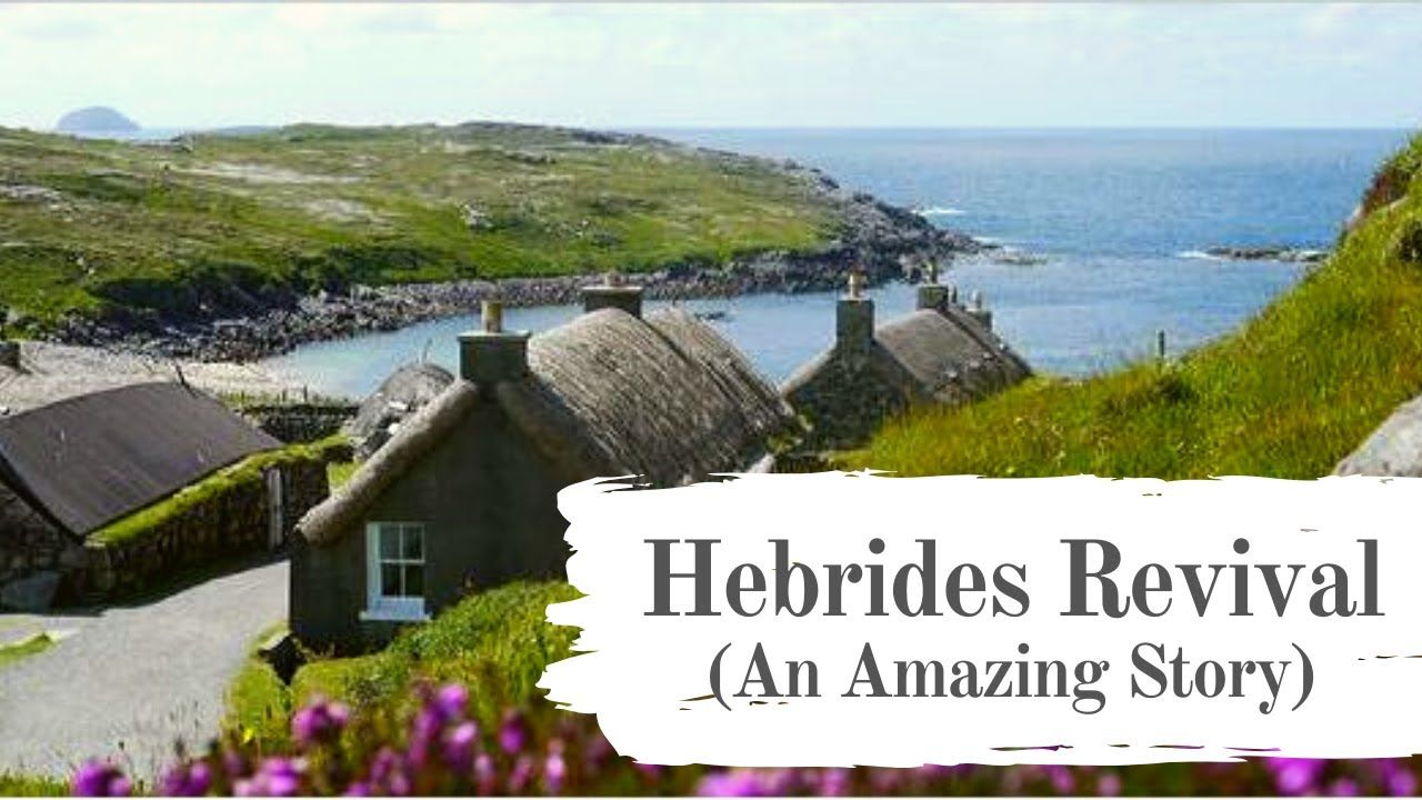 The Hebrides Revival An Amazing Story A Must See Pls Share The Video Youtube Amazing Stories Hebrides Amazing