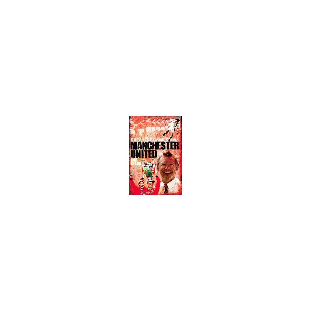 Manchester United ( Greatest Games) (Hardcover)