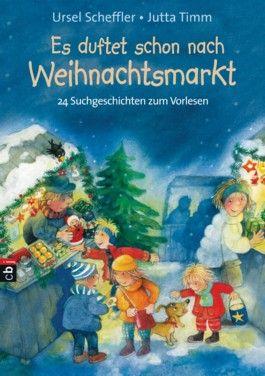 Es Duftet Schon Nach Weihnachtsmarkt Weihnachtsgeschichte Kinder Kinderbucher Geschichten Fur Kinder