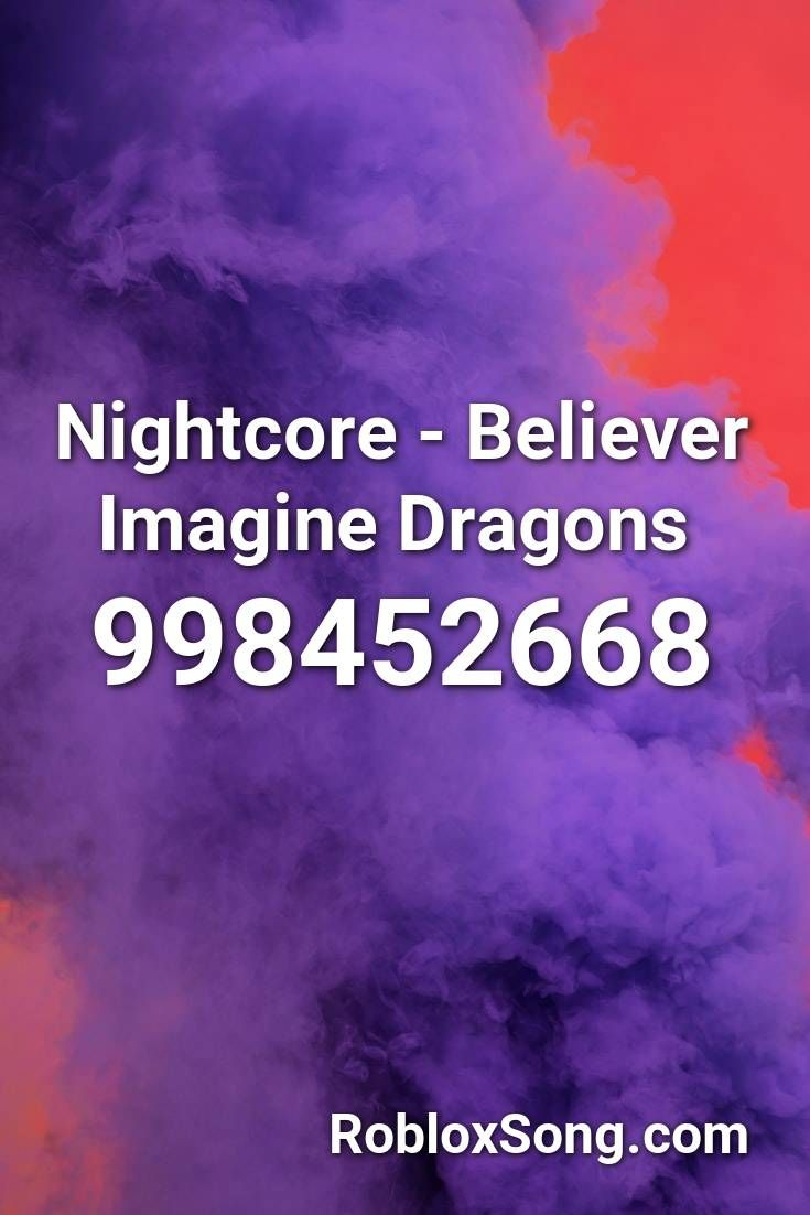 believer nightcore roblox id