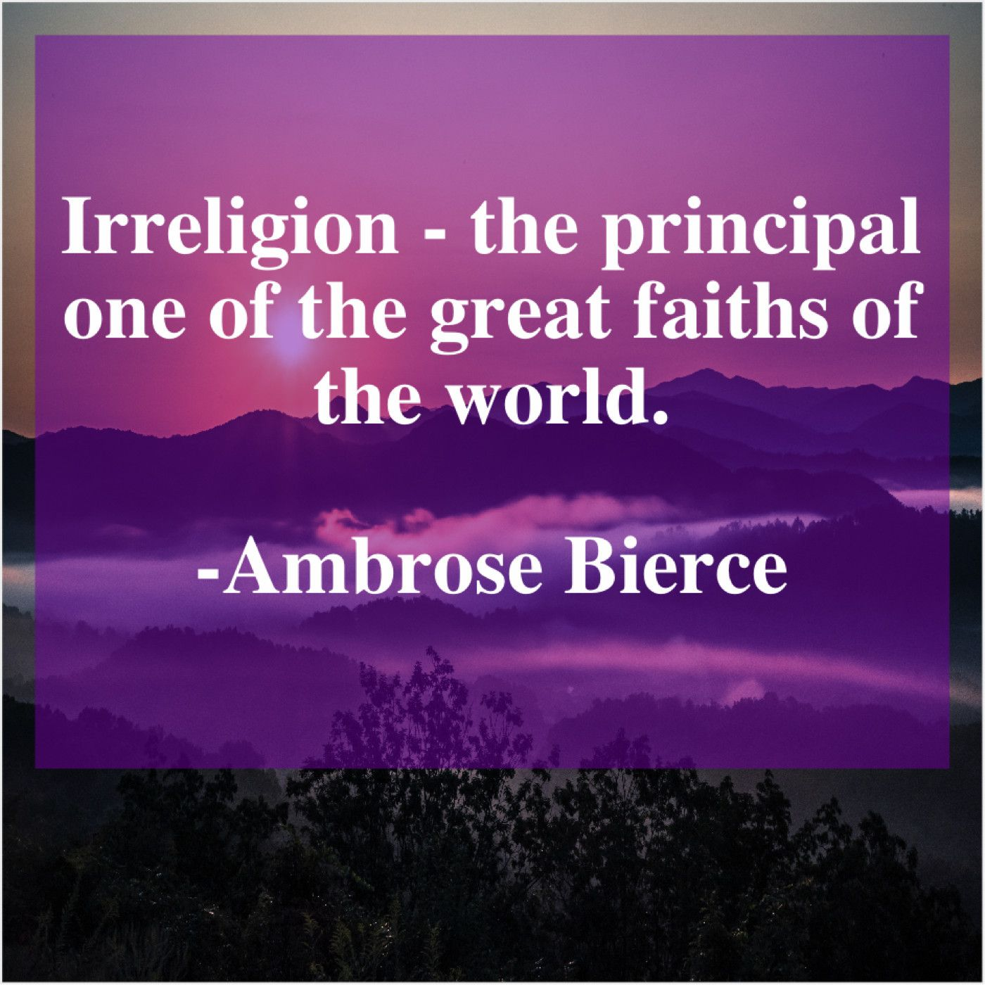 Ambrose Bierce Irreligion The Principal One Of Ambrose Bierce Quote Of The Day Short Words