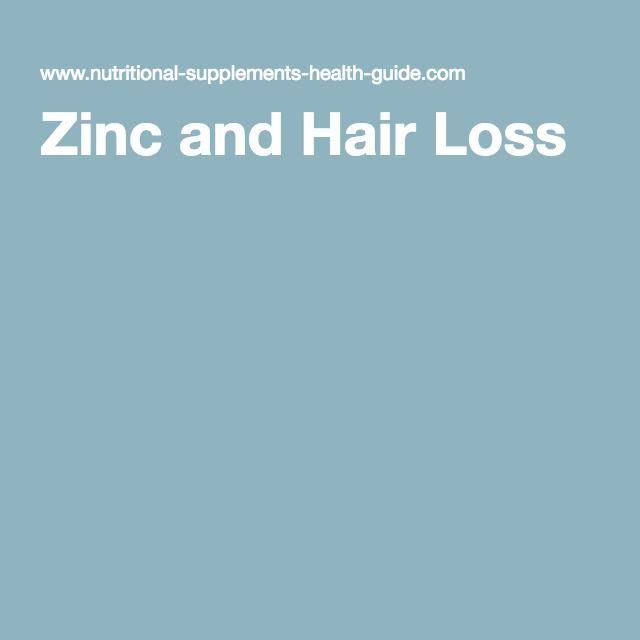 Zinc And Hair Loss Natty Pinterest Zinc Supplements Hair Loss
