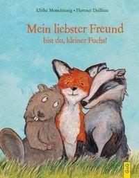 Mein liebster Freund bist du, kleiner Fuchs! von Ulrike