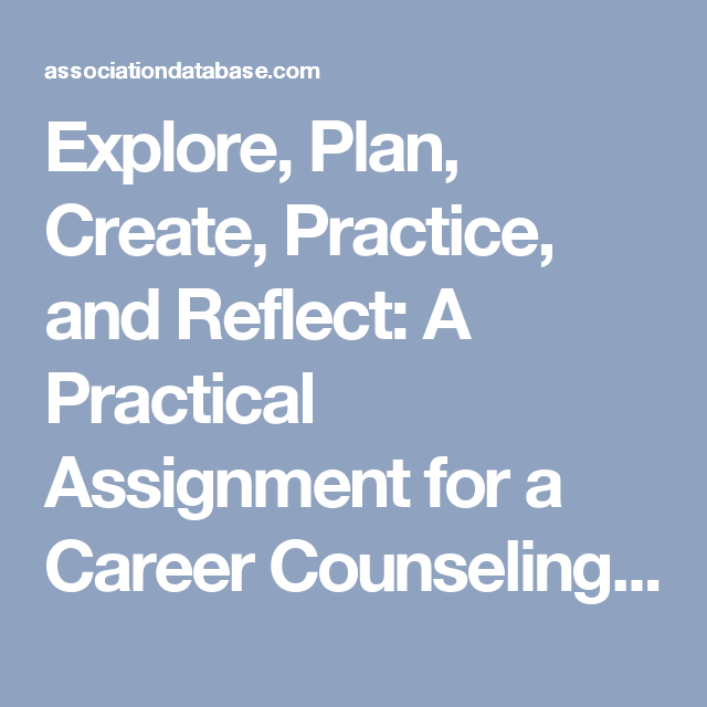 Explore, Plan, Create, Practice, and Reflect: A Practical Assignment for a Career Counseling Course