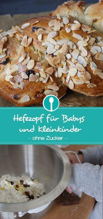 Hefezopf ohne Zucker für Babys und Kleinkinder – Carey&CleanEatingS