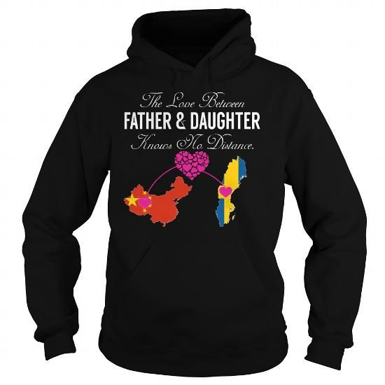 The Love Between Father and Daughter Knows No Distance China Sweden T Shirts, Hoodies, Sweatshirts. CHECK PRICE ==► https://www.sunfrog.com/States/The-Love-Between-Father-and-Daughter-Knows-No-Distance--China-Sweden-Black-Hoodie.html?41382