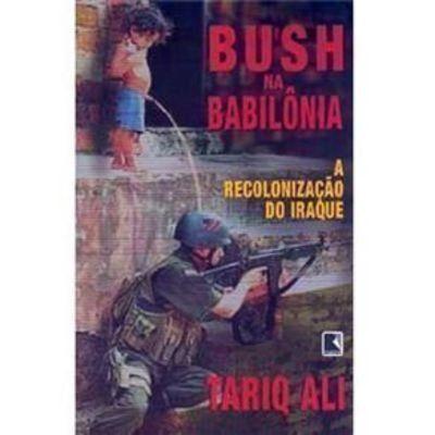 Bush na Babilônia por Tariq Ali https://www.amazon.com.br/dp/8501068535/ref=cm_sw_r_pi_dp_x_b0g8ybTPR4X0X