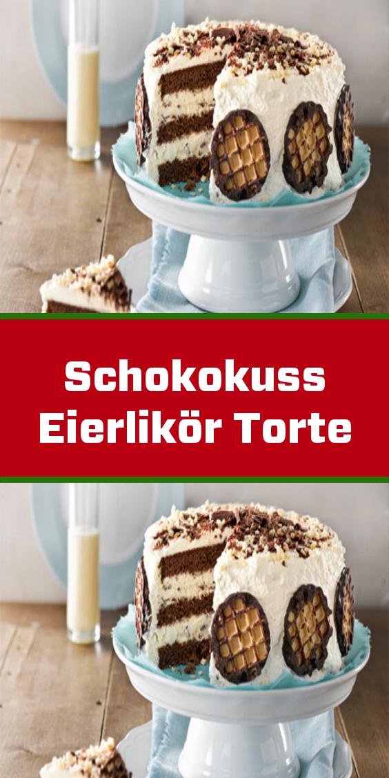 Schokokuss Eierlikor Torte In 2020 Kuchen Und Torten Kuchen Und Torten Rezepte Leckere Torten