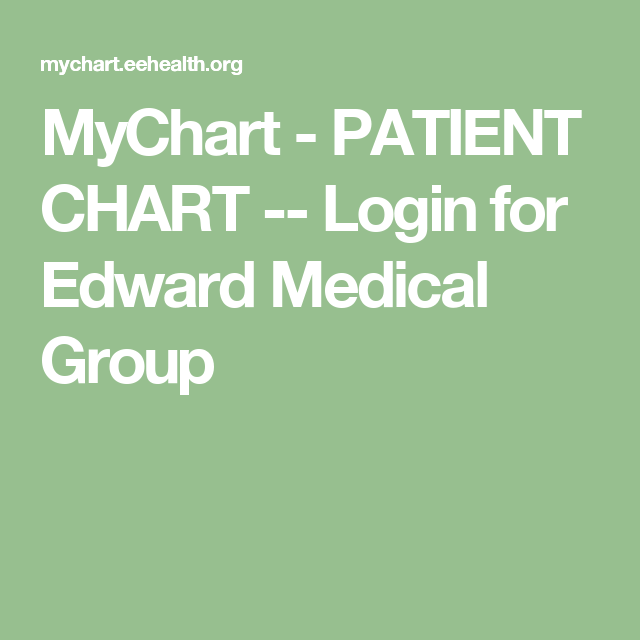 Mychart  Patient Chart  Login For Edward Medical Group