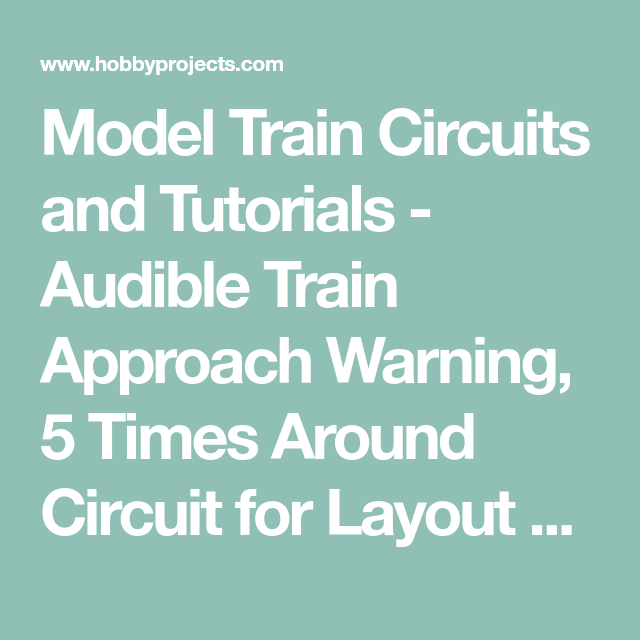 Model Train Circuits and Tutorials - Audible Train Approach