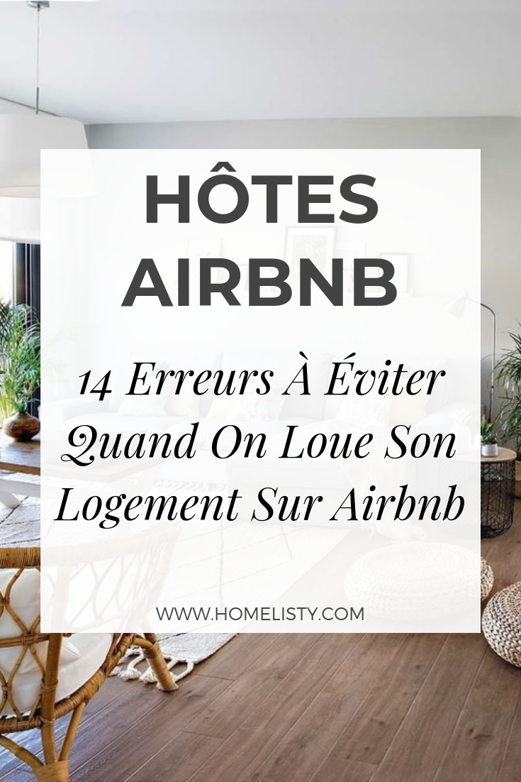 14 Erreurs A Eviter Quand On Loue Son Logement Sur Airbnb Hote Airbnb Airbnb Louer