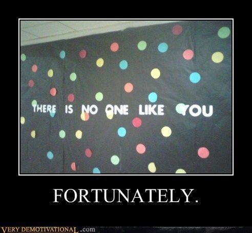 Fortunately - Demotivational Poster