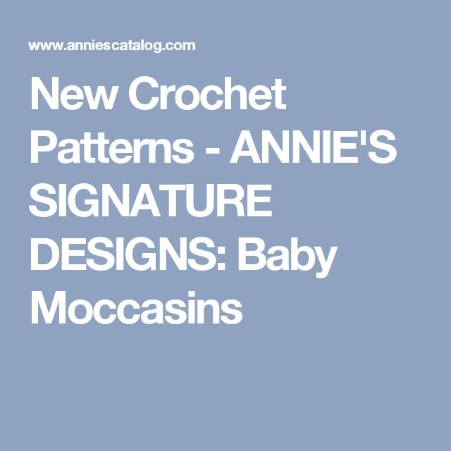 New Crochet Patterns - ANNIE\'S SIGNATURE DESIGNS: Baby Moccasins ...