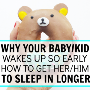 Wondering why your baby or kiddo keeps waking up so early and how to get her/him to sleep in longer? Read this article with some surprising reason and tips!