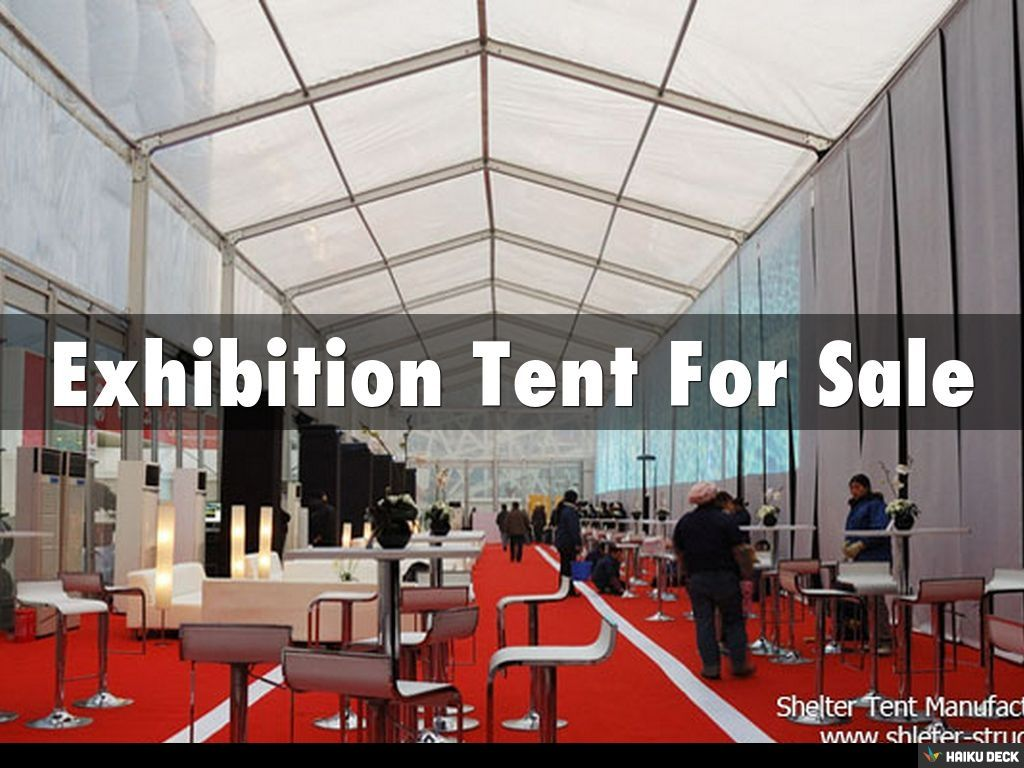 Exhibition Tent For Sale by Shelther Tent Manufacturing Co.,Ltd. via slideshare