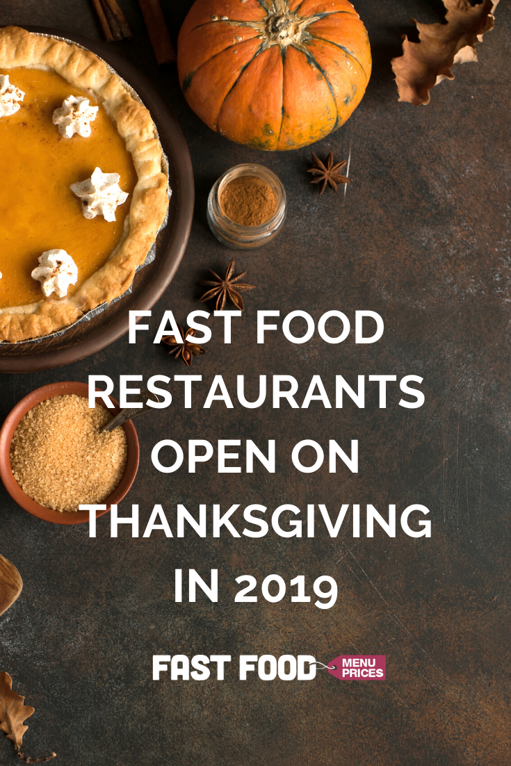 Fast Food Restaurants Open On Thanksgiving Day In 2020 Food Fast Food Fast Food Restaurant