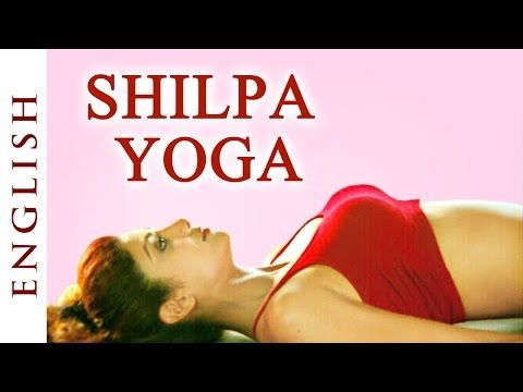 Shilpa Yoga In Hindi For Complete Fitness Mind Body And Soul