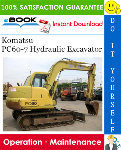 Komatsu Pc60 7 Hydraulic Excavator Operation Maintenance Manual Serial Number 59597 And Up In 2020 Hydraulic Excavator Operation And Maintenance Komatsu