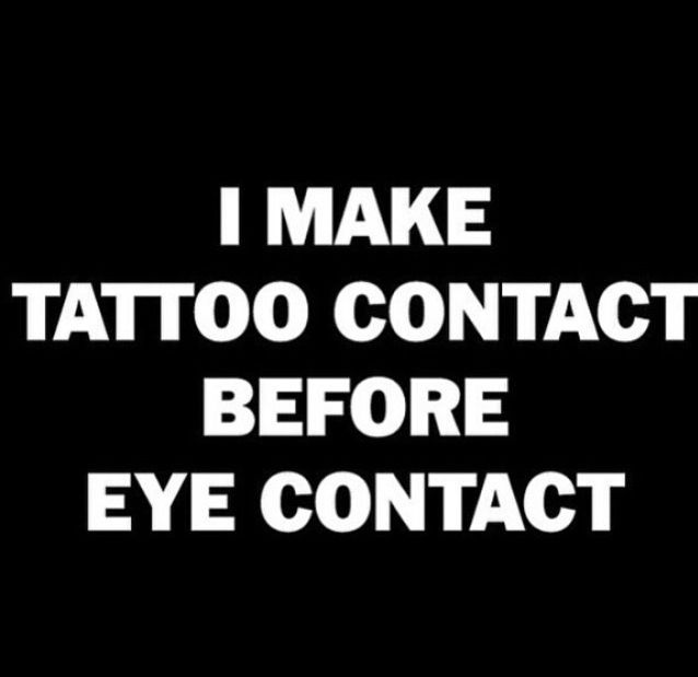 Yesss All The Time Everywhere I Go Tattoo Memes Funny Tattoos Inspirational Tattoos