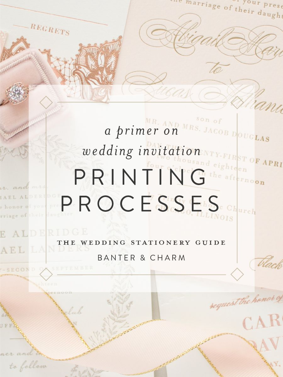 Wedding Stationery Guide Printing Methods Banter And Charm Wedding Stationery Printing Wedding Invitations Invitation Printing