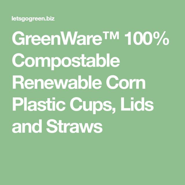 GreenWare™ 100% Compostable Renewable Corn Plastic Cups