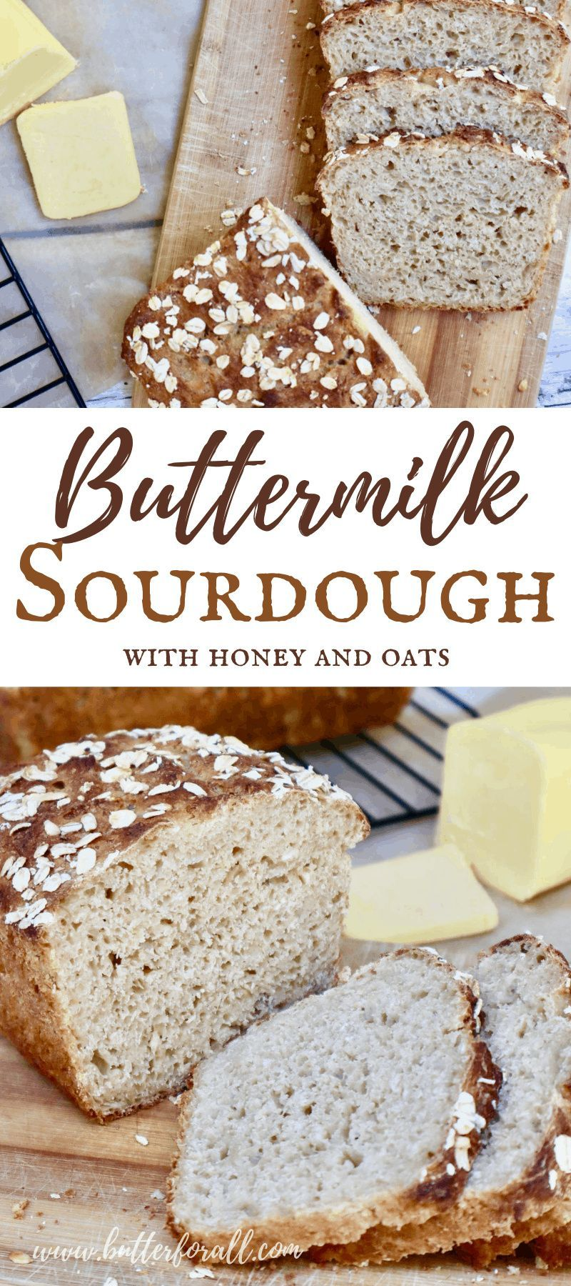 Buttermilk Sourdough Bread With Honey And Oats Recipe In 2020 Real Food Recipes Bread Food