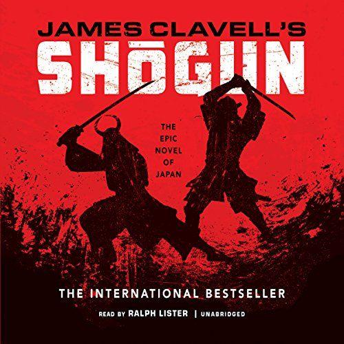 Shōgun The Epic Novel Of Japan The Asian Saga Book 1 James